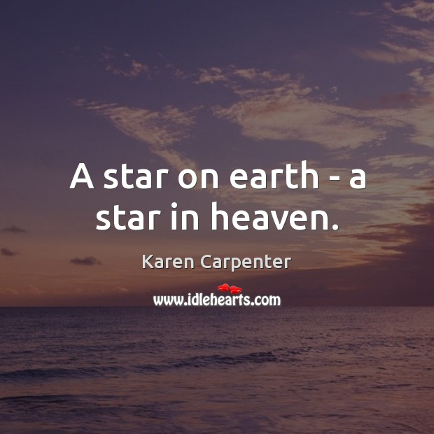 Image, A star on earth – a star in heaven.