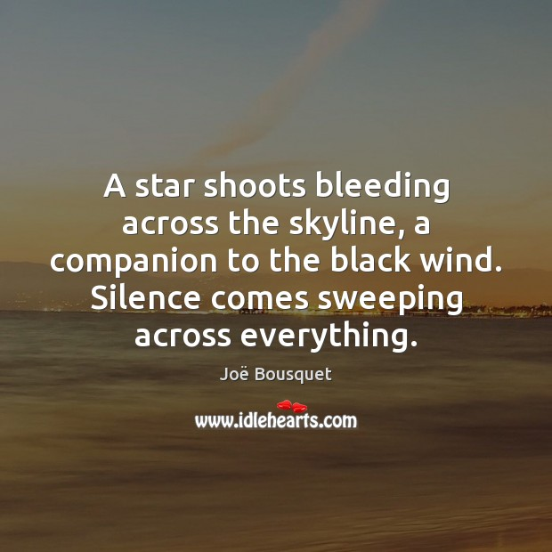 A star shoots bleeding across the skyline, a companion to the black Image