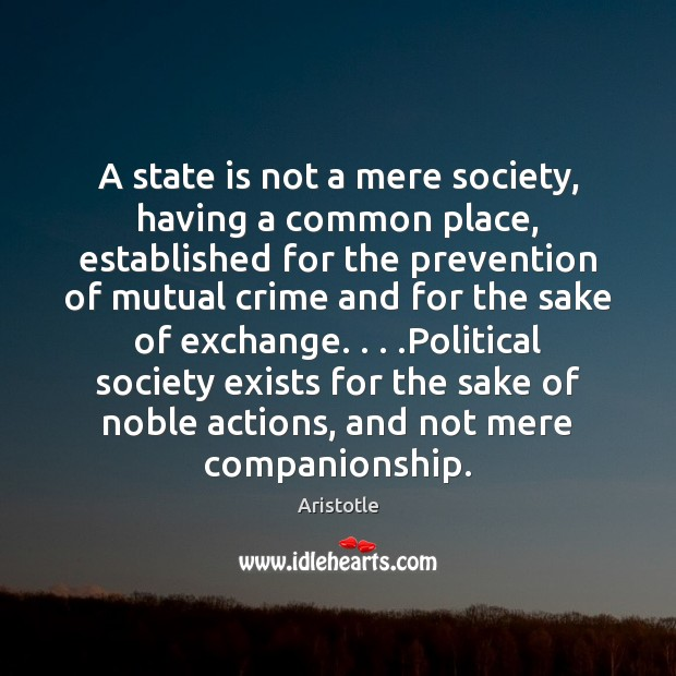 Image, A state is not a mere society, having a common place, established