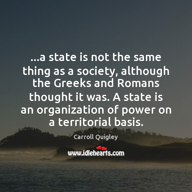 …a state is not the same thing as a society, although the Image