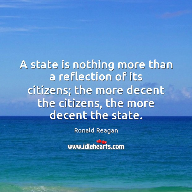 Image, A state is nothing more than a reflection of its citizens; the