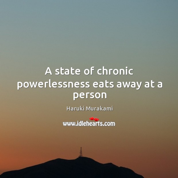 A state of chronic powerlessness eats away at a person Image