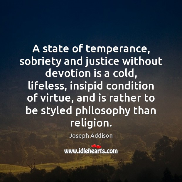 A state of temperance, sobriety and justice without devotion is a cold, Image