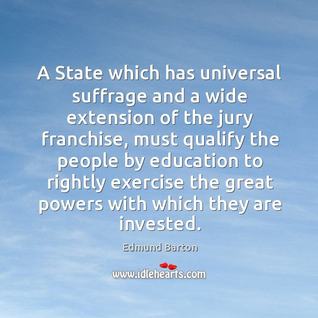A state which has universal suffrage and a wide extension of the jury franchise Image