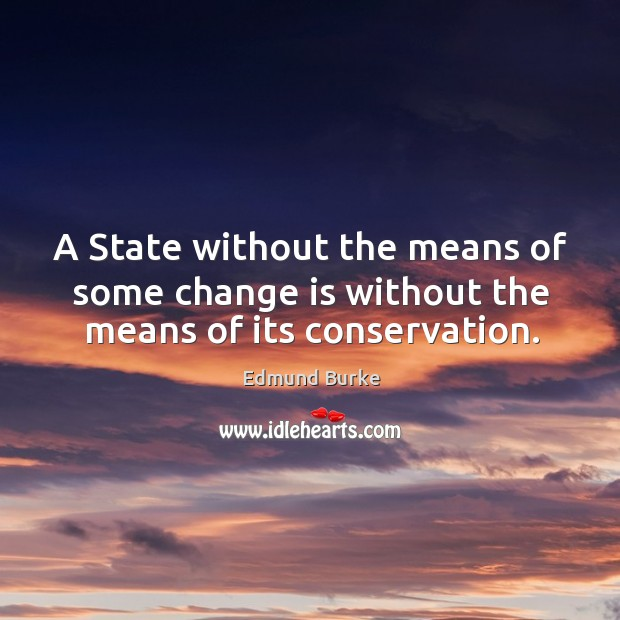 Image, A state without the means of some change is without the means of its conservation.