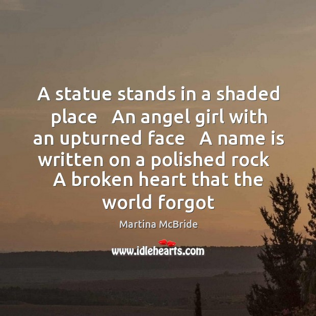 A statue stands in a shaded place   An angel girl with an Martina McBride Picture Quote