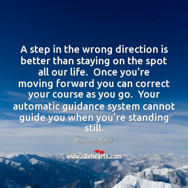 Image, A step in the wrong direction is better than staying on the