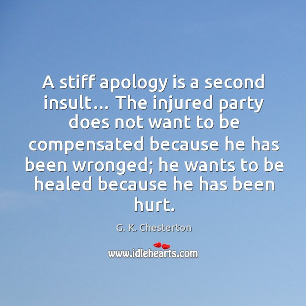 Image, A stiff apology is a second insult… the injured party does not want to be compensated