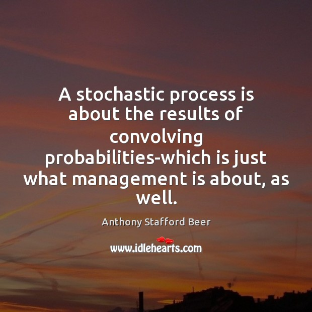 Image, A stochastic process is about the results of convolving probabilities-which is just