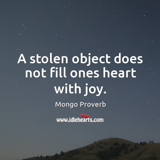 Image, A stolen object does not fill ones heart with joy.