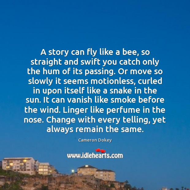A story can fly like a bee, so straight and swift you Image