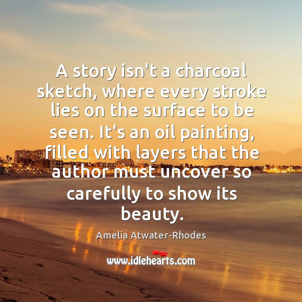 A story isn't a charcoal sketch, where every stroke lies on the Image