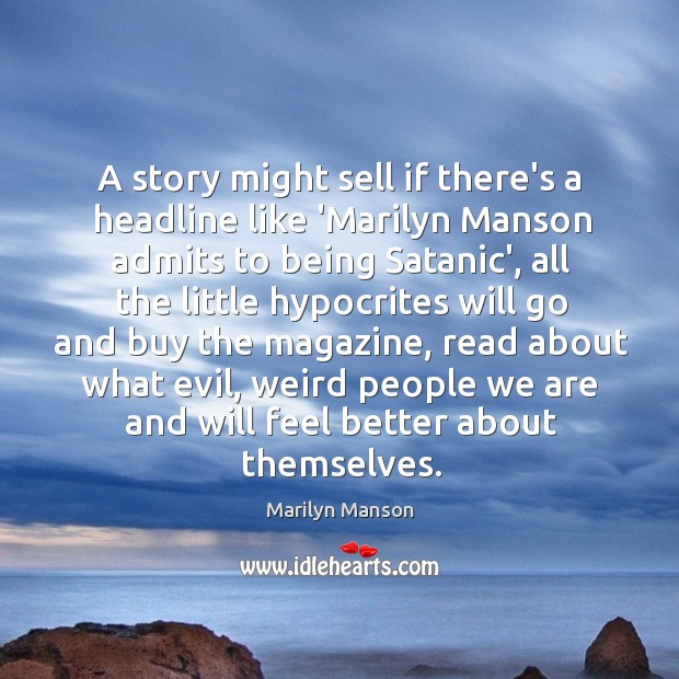 Image, A story might sell if there's a headline like 'Marilyn Manson admits