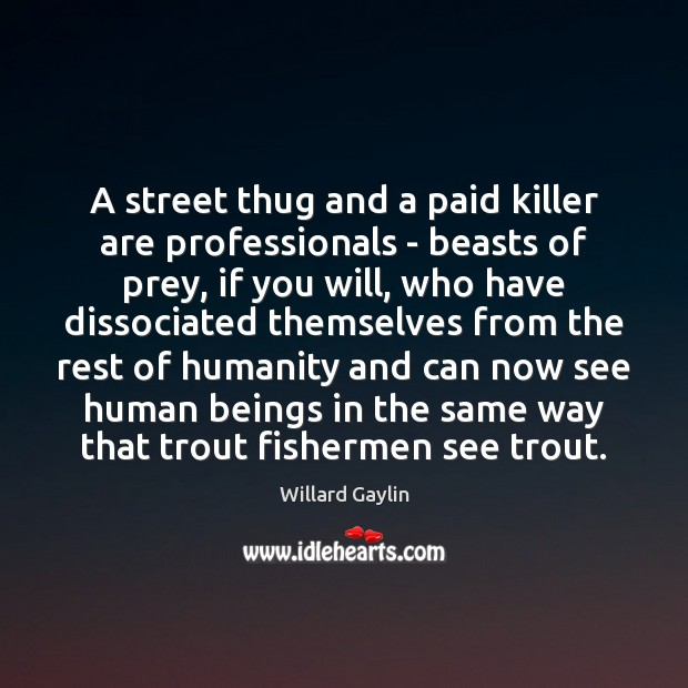 Image, A street thug and a paid killer are professionals – beasts of