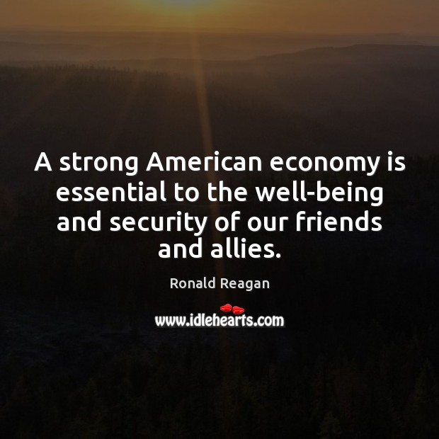 Image, A strong American economy is essential to the well-being and security of