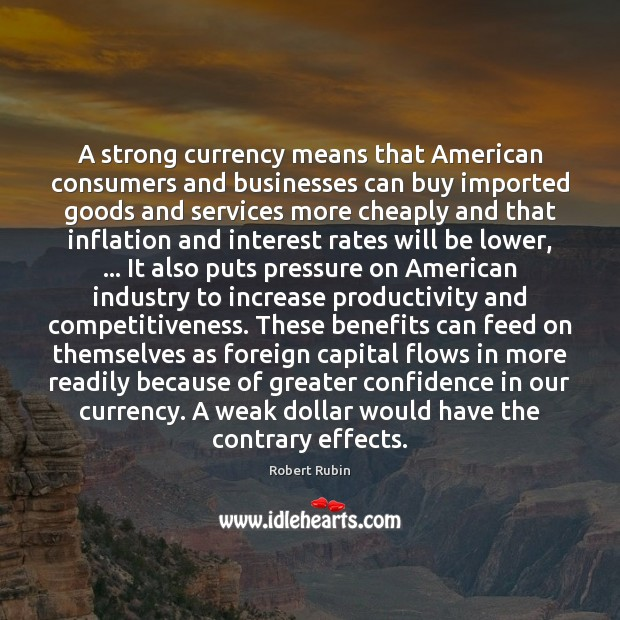 Image, A strong currency means that American consumers and businesses can buy imported