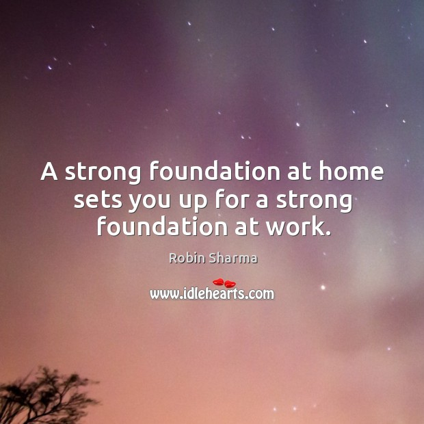 Image, A strong foundation at home sets you up for a strong foundation at work.