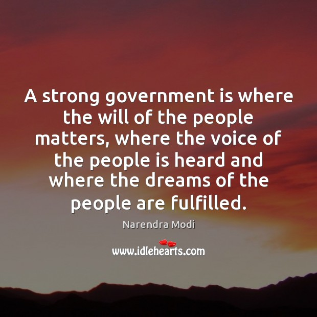 Image, A strong government is where the will of the people matters, where