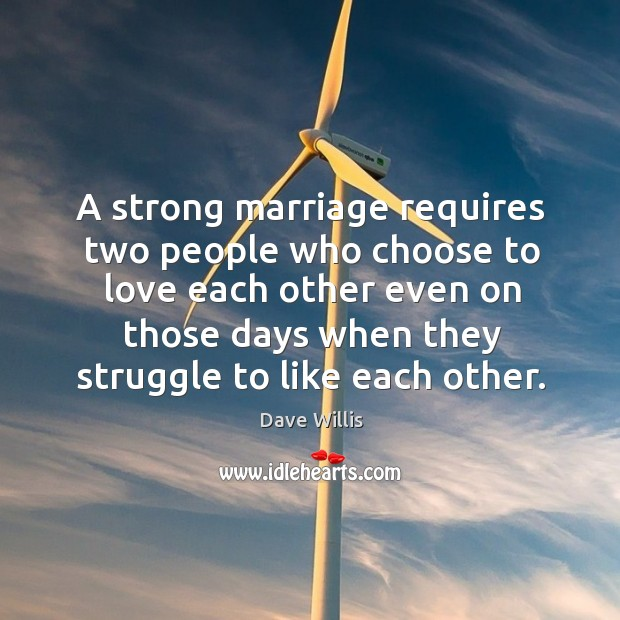 A strong marriage requires two people who choose to love each other Image