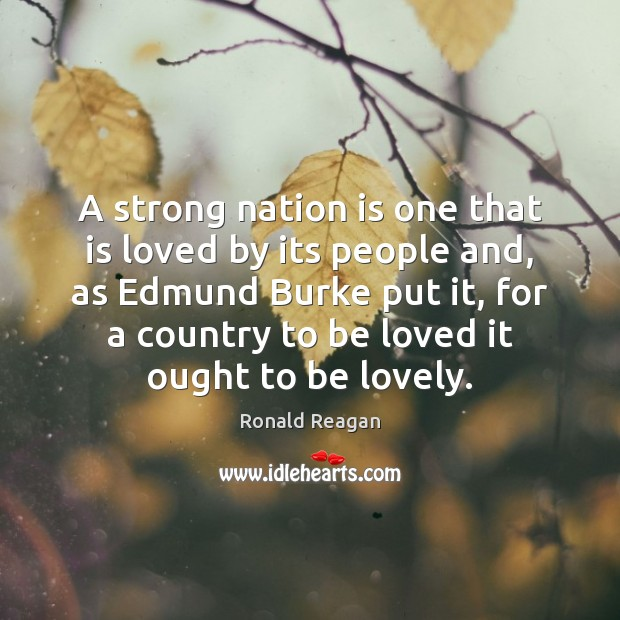 Image, A strong nation is one that is loved by its people and,