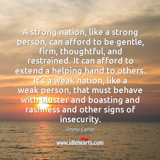 A strong nation, like a strong person, can afford to be gentle Image