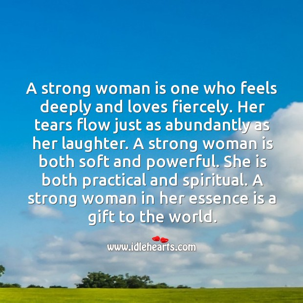 Image, A strong woman in her essence is a gift to the world.