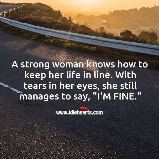 A strong woman knows how to keep her life in line. Image
