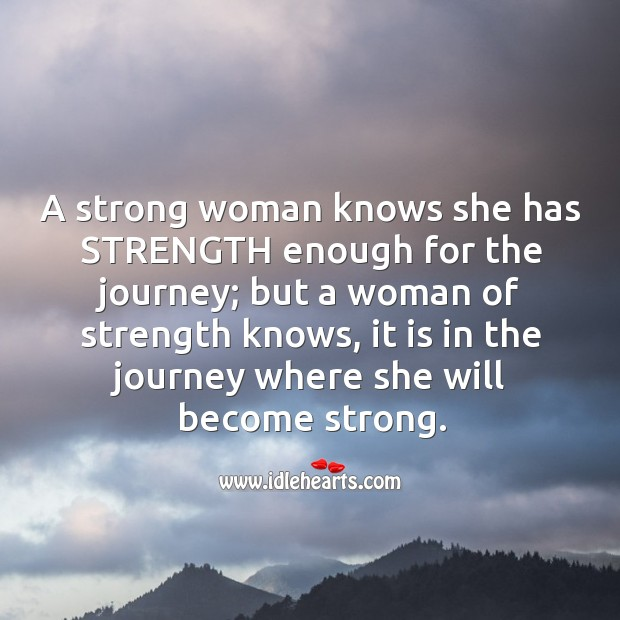 A strong woman knows she has enough strength. Image