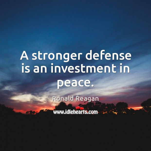 Image, A stronger defense is an investment in peace.