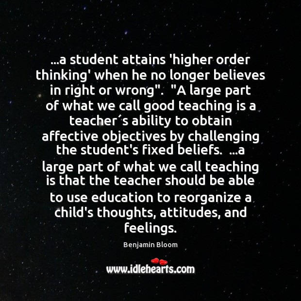 Image, …a student attains 'higher order thinking' when he no longer believes in