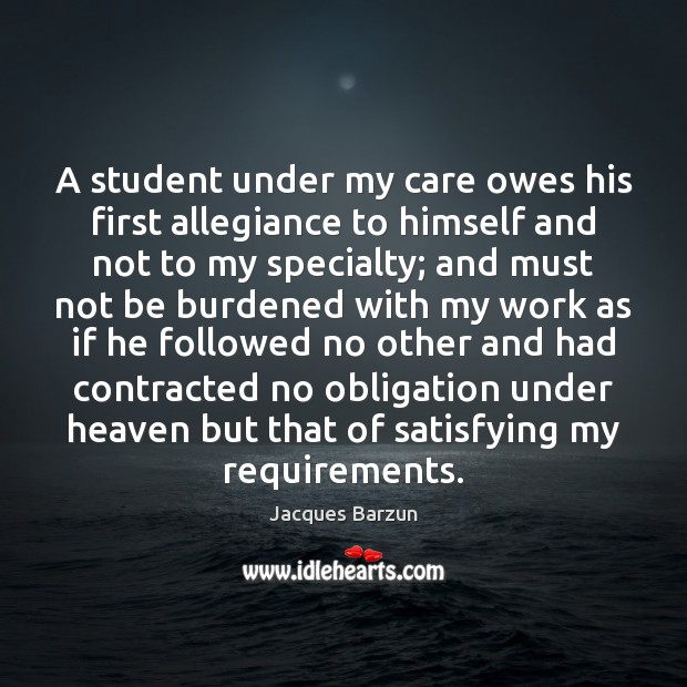 Image, A student under my care owes his first allegiance to himself and