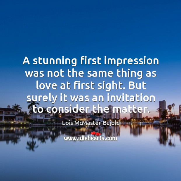 A stunning first impression was not the same thing as love at Image