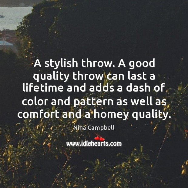 A stylish throw. A good quality throw can last a lifetime and Image