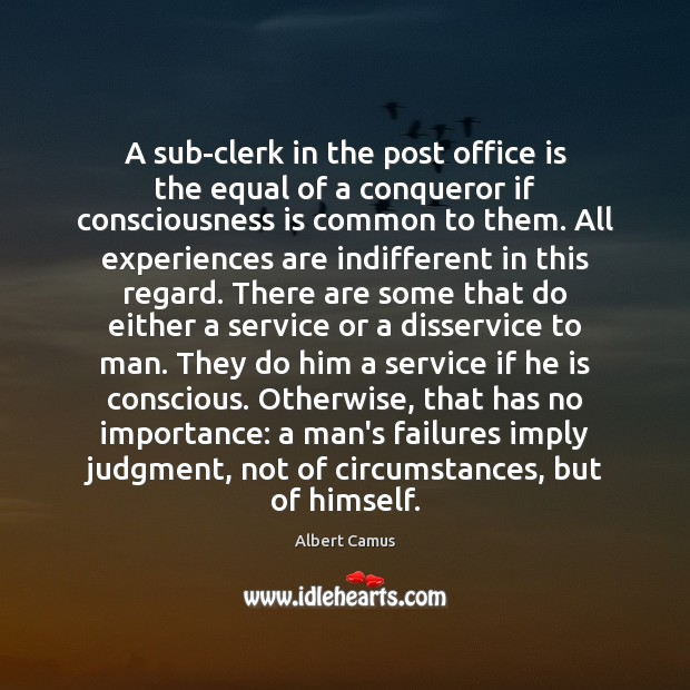 Image, A sub-clerk in the post office is the equal of a conqueror