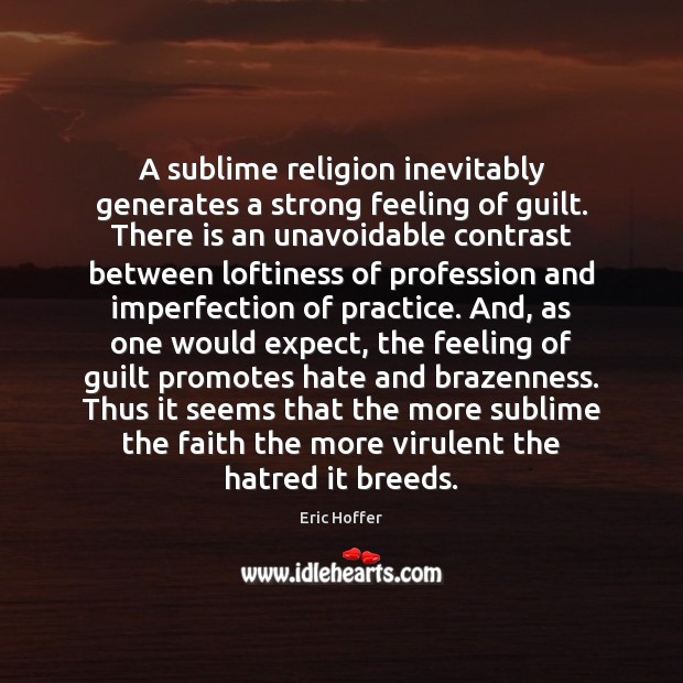 A sublime religion inevitably generates a strong feeling of guilt. There is Imperfection Quotes Image