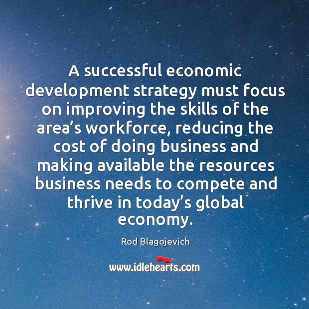 A successful economic development strategy must focus on improving the skills Skill Development Quotes Image