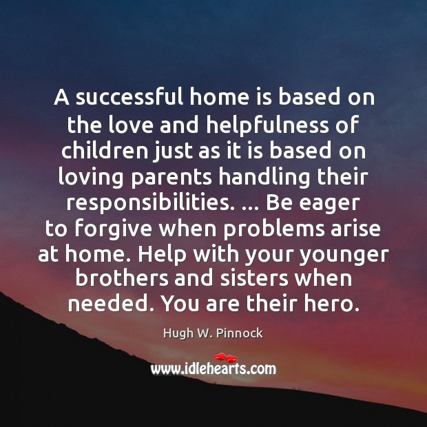 A successful home is based on the love and helpfulness of children Image