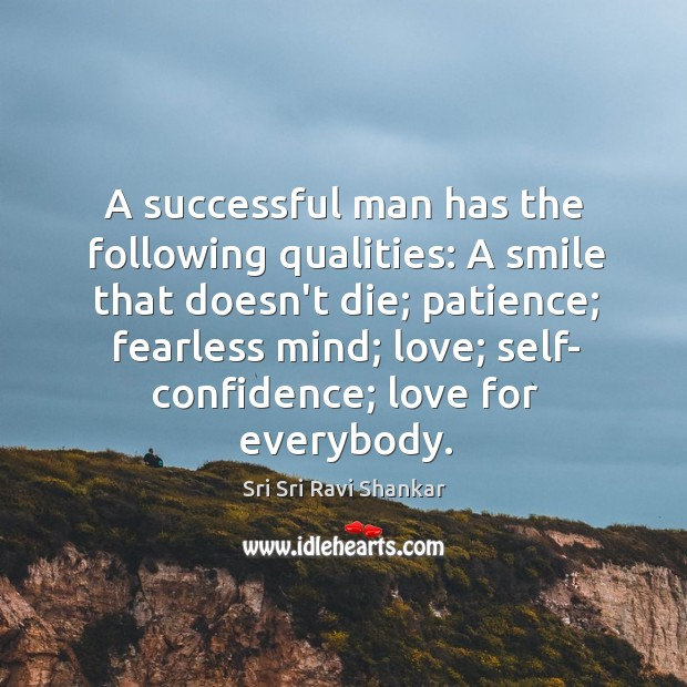A successful man has the following qualities: A smile that doesn't die; Image