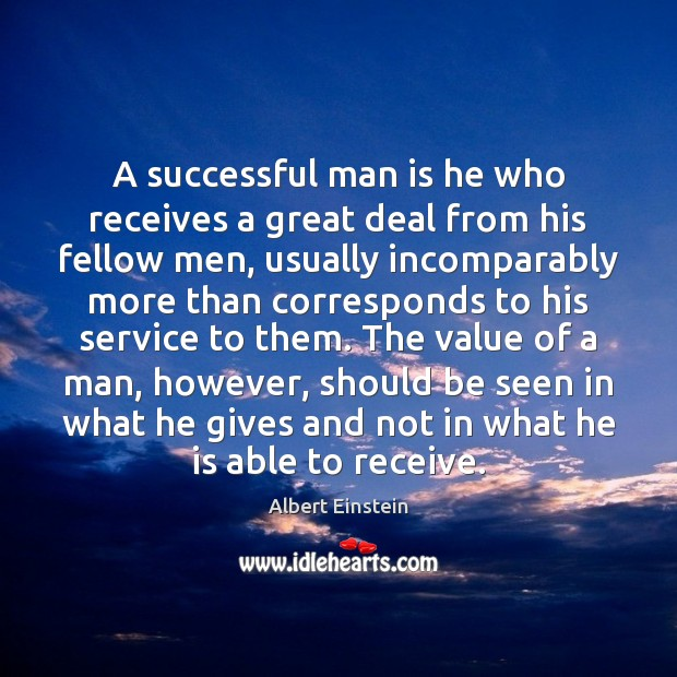 Image, A successful man is he who receives a great deal from his