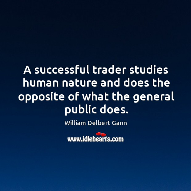 Image, A successful trader studies human nature and does the opposite of what