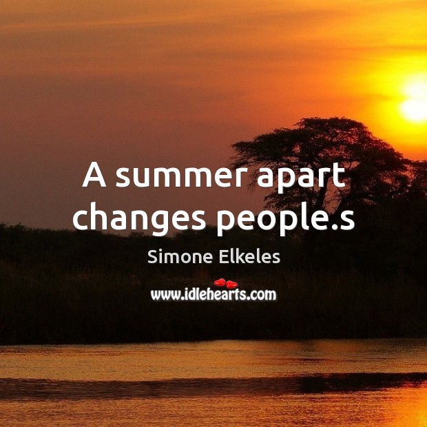 Simone Elkeles Picture Quote image saying: A summer apart changes people.s