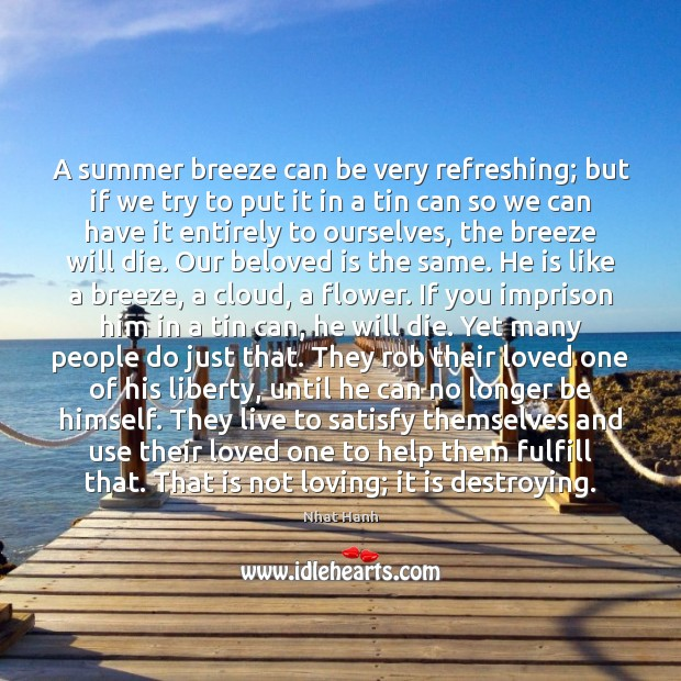 A summer breeze can be very refreshing; but if we try to Image