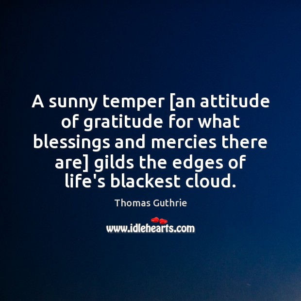 A sunny temper [an attitude of gratitude for what blessings and mercies Image