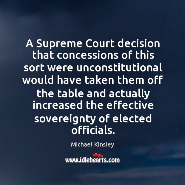 A supreme court decision that concessions of this sort were unconstitutional would have Image