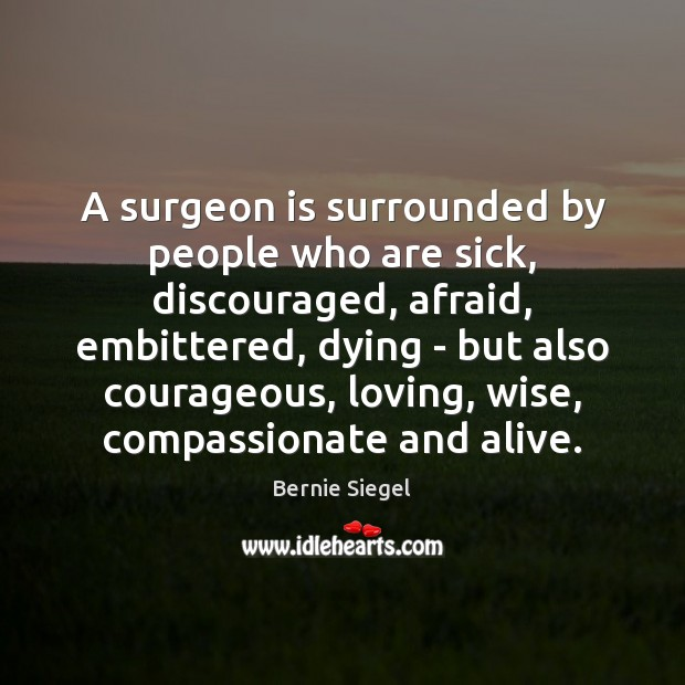 Image, A surgeon is surrounded by people who are sick, discouraged, afraid, embittered,