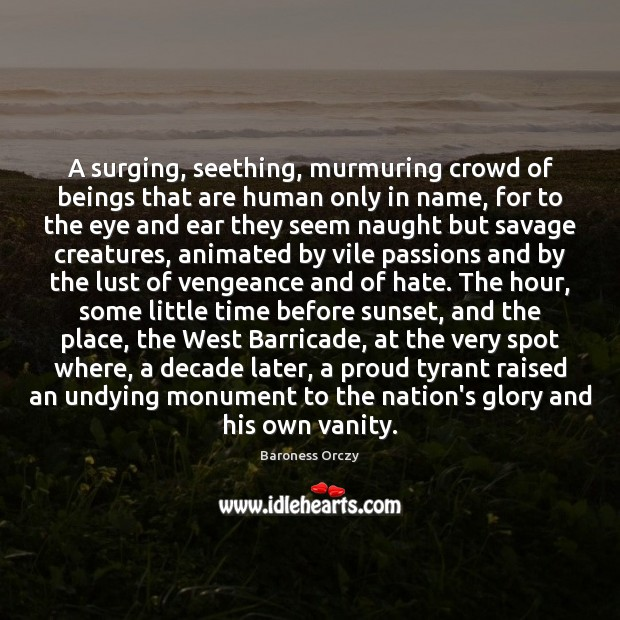 Image, A surging, seething, murmuring crowd of beings that are human only in