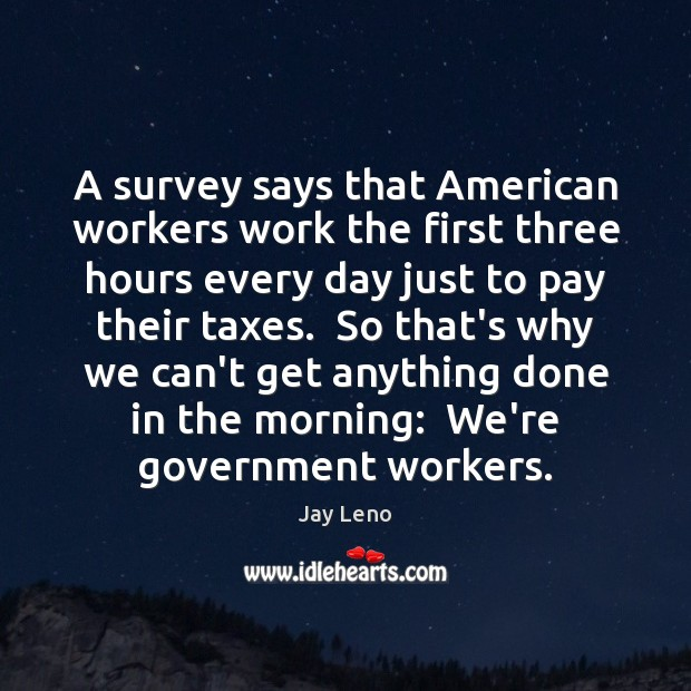 Image, A survey says that American workers work the first three hours every