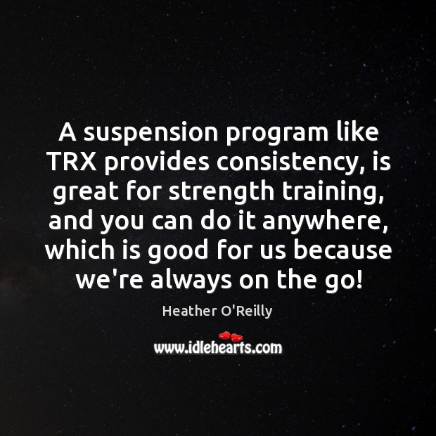 Image, A suspension program like TRX provides consistency, is great for strength training,