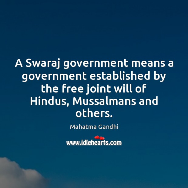 A Swaraj government means a government established by the free joint will Image