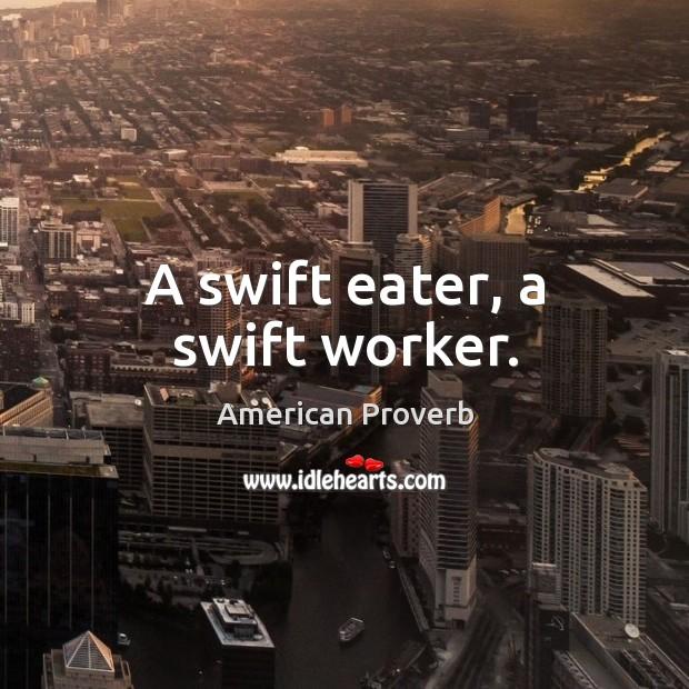 Image, A swift eater, a swift worker.